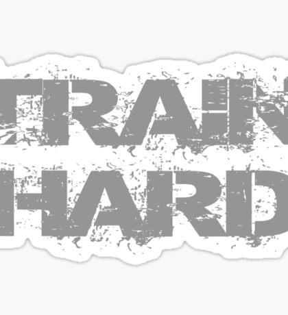 Train Hard Sticker