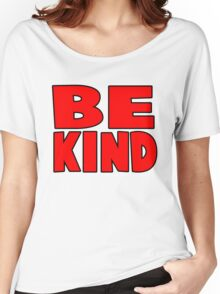 be kind funny quote Women's Relaxed Fit T-Shirt