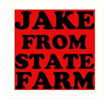 JAKE FROM STATE FARM Art Print