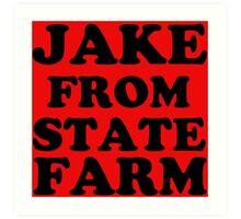 JAKE FROM STATE FARM Art Print