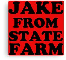 JAKE FROM STATE FARM Canvas Print