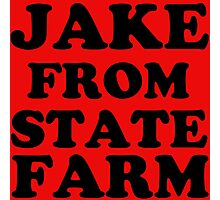 JAKE FROM STATE FARM Photographic Print