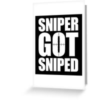 Sniper Got Sniped Greeting Card