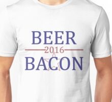 Elect Bacon and Beer in 2016 and Forever Unisex T-Shirt