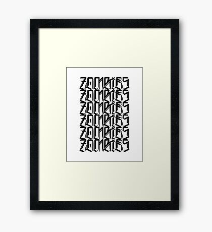 Zombies Zombies Zombies  Framed Print