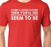 """""""Come A Little Closer"""" by Cage the Elephant Unisex T-Shirt"""