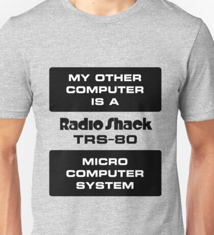 My Other Computer is a TRS-80 Unisex T-Shirt