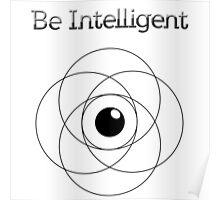 Be Intelligent Erudite Eye - Black  Poster