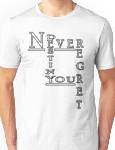 Never Regret Unisex T-Shirt