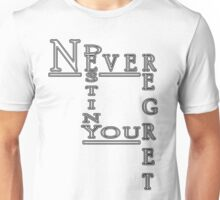 Never Regret Unisex T-Shirt