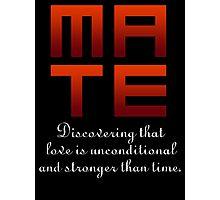 Mate (Soul & Mate Couples Design) Photographic Print