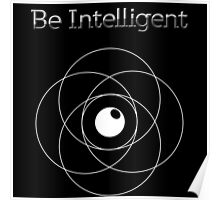 Be Intelligent Erudite Eye - White Poster