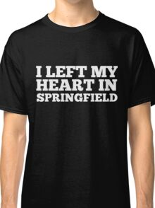 I Left My Heart In Springfield Love Native Homesick T-Shirt Classic T-Shirt