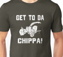 GET TO DA CHIPPA! Unisex T-Shirt