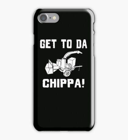 GET TO DA CHIPPA! iPhone Case/Skin