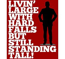 Livin' Large With Hard Falls, But Still Standing Tall Photographic Print