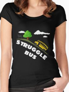 Struggle Bus Women's Fitted Scoop T-Shirt
