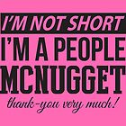 I'm Not Short, I'm A People McNugget - Black Text by mintytees