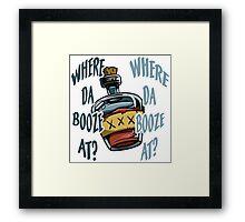 Where Da Booze At? Framed Print