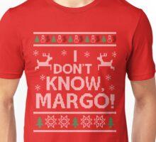 I don't know Margo shirt Unisex T-Shirt