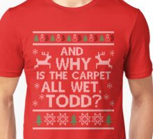 Why is the carpet wet Tod shirt Unisex T-Shirt
