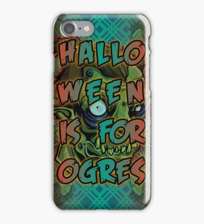 Halloween is for Ogres iPhone Case/Skin