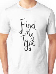 Find My Type Unisex T-Shirt