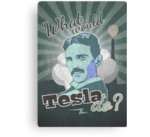 What would Tesla Do? Canvas Print