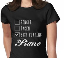Single Taken busy playing Piano Womens Fitted T-Shirt