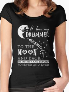 I love my drummer to the moon and back forever and ever Women's Fitted Scoop T-Shirt
