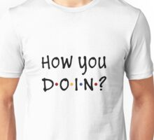 How You Doin? Unisex T-Shirt