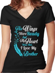 His wings were ready but my heart was not i love my brother Women's Fitted V-Neck T-Shirt