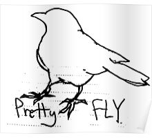 pretty fly Poster