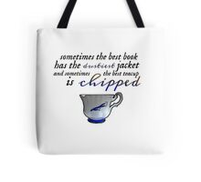 The best teacup is chipped. ❤ Tote Bag