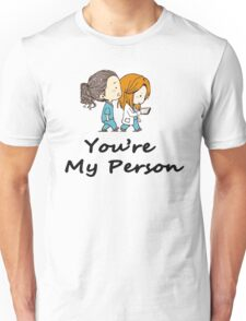You are my Person - Cristina Yang  Unisex T-Shirt