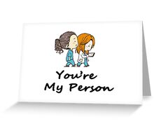 You are my Person - Cristina Yang  Greeting Card