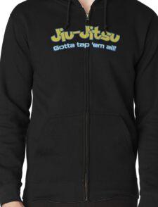 Brazilian Jiu-Jitsu Gotta Tap 'Em All (BJJ) Zipped Hoodie