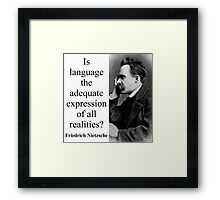 Is Language The Adequate Expression - Nietzsche Framed Print