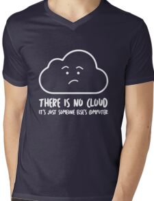 There Is No Cloud, It's Just Someone Else's Computer  Mens V-Neck T-Shirt