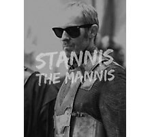 Stannis the Mannis Photographic Print