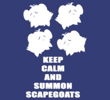 Keep Calm and Summon Scapegoats by Ryuuji