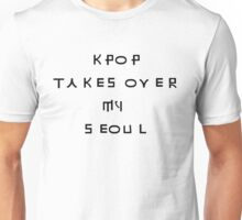 Kpop takes over my soul Unisex T-Shirt