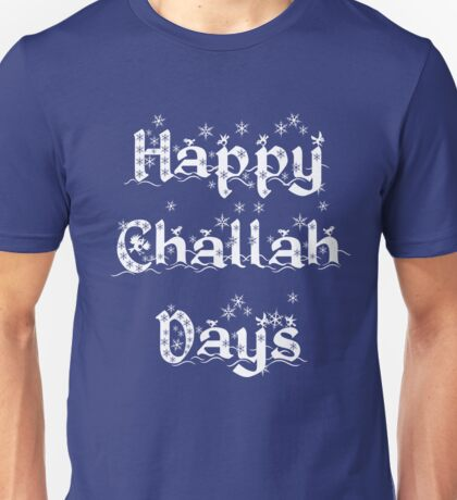 Happy Challah Days Hanukkah Spirit TShirt Unisex T-Shirt