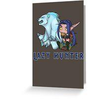 Lazy Hunter Greeting Card