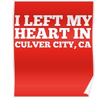 I Left My Heart In Culver City, CA Love Native T-Shirt Poster