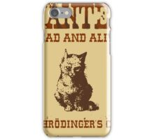Schrodinger's cat WANTED poster ver.brown iPhone Case/Skin