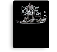 Muhammad Ali Quote - I will show you how great I am  Canvas Print