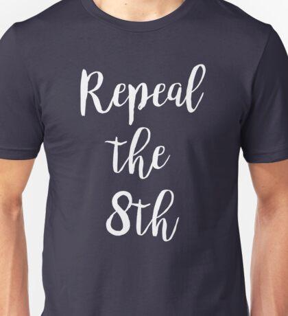 Repeal the 8th Amendment Unisex T-Shirt
