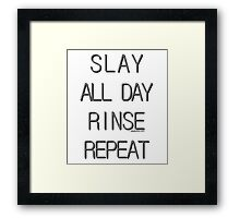 Slay All Day Rinse Repeat Framed Print
