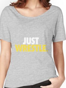 Just Wrestling Women's Relaxed Fit T-Shirt